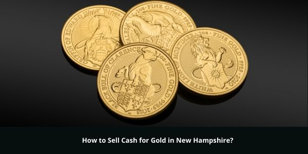 SellGold for Cash in New Hampshire