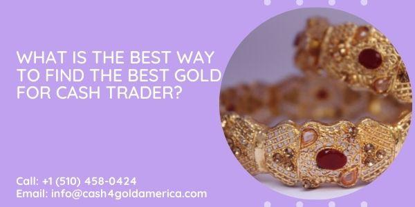 Best Gold for Cash Trader
